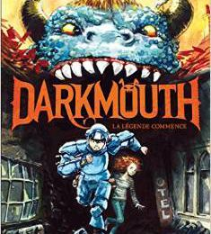 Darkmouth - tome 1 La légende commence de Shane Hegarty
