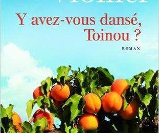 Y avez-vous dansé, Toinou ? de Yves Viollier