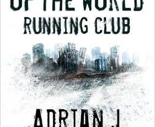 The End Of The World Running Club d'Adrian J. Walker