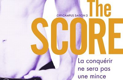 Off-Campus, tome 3 : The Score - Elle Kennedy