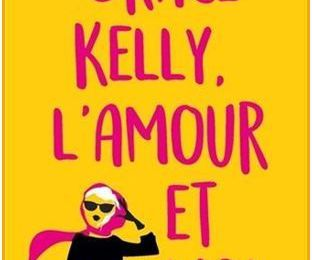 Libby Lomax, tome 3 : Grace Kelly, l'amour et moi - Lucy Holliday
