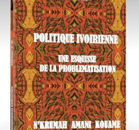 Politique Ivoirienne: Une Esquisse de la Problématisation