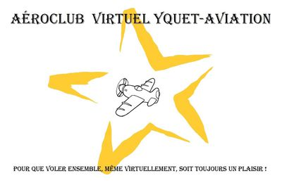 "L'association ""Aéroclub Virtuel YQUET-Aviation"" est officiellement née !..."