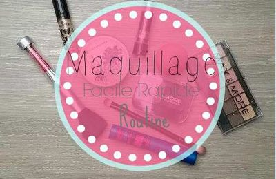 Maquillage Facile, rapide, routine