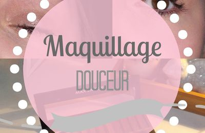 Maquillage - Douceur