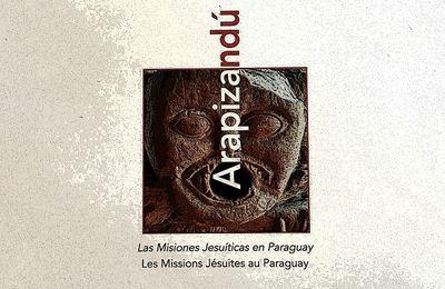 Arapizandú, Les missions jésuites au Paraguay, présenté sur le site de l'Association des Écrivains Belges