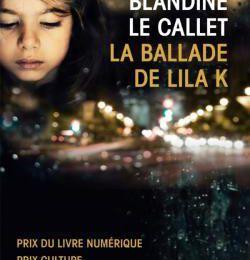 La Ballade de Lila K - Blandine Le Callet