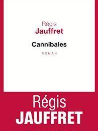 Cannibales / Régis Jauffret