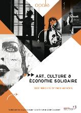 ART, CULTURE ET ECONOMIE SOLIDAIRE : DIX RÉCITS D'INITIATIVES
