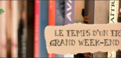 Le temps d'un très grand week end #2
