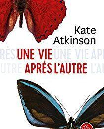 Une vie après l'autre de Kate Atkinson