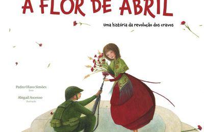 Flor de Abril : Uma História da Revolução dos Cravos de Pedro Olavo Simões e Abigail Ascenso, um livro sobre o 25 de Abril