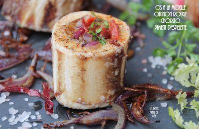Os à la moelle aux oignons rouges rotis, piment d'espelette chorizo