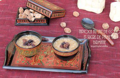 Tapioca au lait de coco, sucre de palme de Birmanie