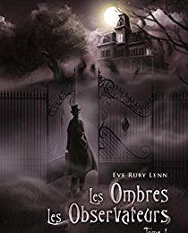 Les ombres tome 1 : Les observateurs d'Eve Ruby Lenn (2017) SP