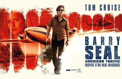 J'ai vu... Barry Seal : American Traffic de Doug Liman