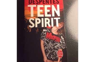 Teen spirit, de Virginie DESPENTES