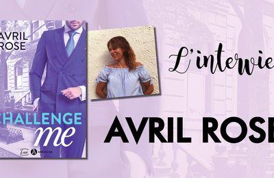 """Interview d'Avril Rose, l'auteure de """"Challenge me"""""""