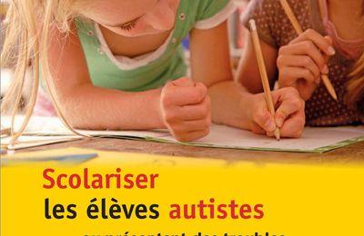 Scolariser les élèves autistes ou présentant des troubles envahissants du développement