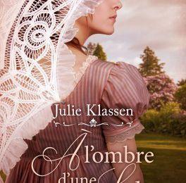 A l'ombre d'une lady, Julie Klassen