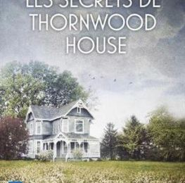 Les secrets de Thornwood House, Anna Romer