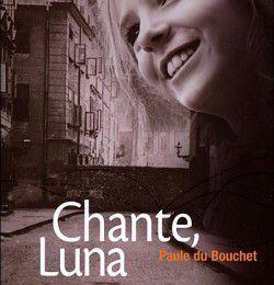 Chante, Luna; Paule du Bouchet
