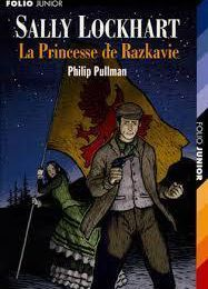 Sally Lockhart 4-La Princesse de Razkavie; Philip Pullman