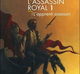 """L'assassin royal"" T1 L'apprenti assassin et T2 L'assassin du roi; Robin Hobb"