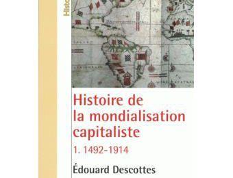 """(Les apostilles -n°1) à propos de """"l'histoire de la mondialisation capitaliste"""" T1 de Edouard DESCOTTES"""
