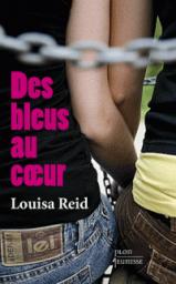 Des bleus au coeur ✒️✒️✒️de Louisa Reid