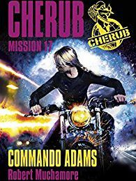 Mission 17: Commando Adams ✒️✒️CHERUB de Robert Muchamore