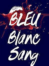Bleu blanc sang ✒️✒️✒️✒️de Bertrand Puard