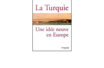 La Turquie : une idée neuve en Europe, éd. Empreinte Temps Présent, 2010.