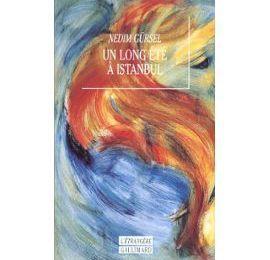 Un long été à Istanbul, éd. Gallimard NRF, 1980 et Collection L'Etrangère, 1991 et Collection L'Imaginaire, 2001.