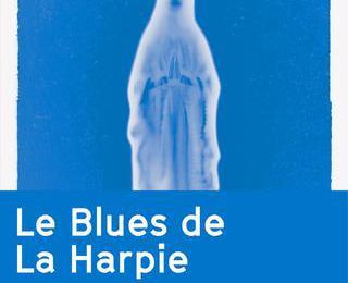 Le blues de La Harpie : l'histoire intemporelle du pardon