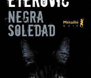 L'immense déception Diaz-Eterovic avec Negra Soledad