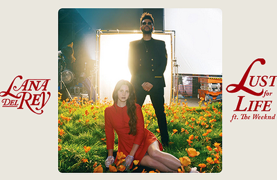 Lust For Life, le nouveau single de Lana Del Rey