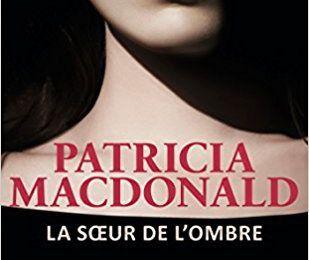 La sœur de l'ombre de Patricia Macdonald