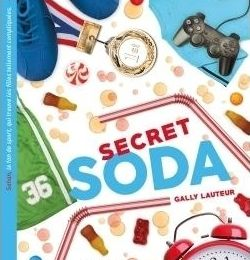 Secret Soda - Gally Lauteur - Hachette Jeunesse