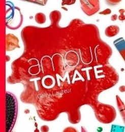 Amour Tomate - Les Miams - Gally Lauteur - Hachette