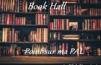 Book Hall Juillet 2017 et point sur ma PAL