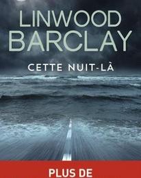 """""""Cette nuit-là"""" de Linwood Barclay"""