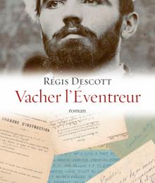 """""""Vacher l'Eventreur"""" de Régis Descott"""