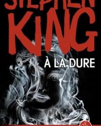 """""""A la dure"""" de Stephen King"""
