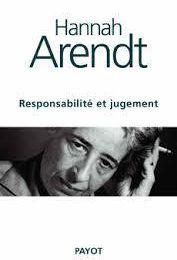 Hannah Arendt – Responsabilité et jugement