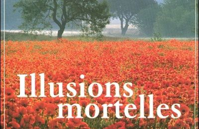 Illusions mortelles