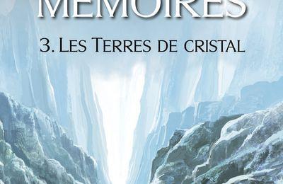 Le puit des mémoires - les terres de cristal (tome 3)