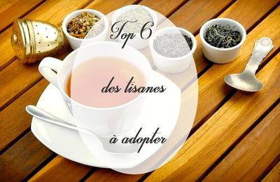Top 6 des tisanes à adopter