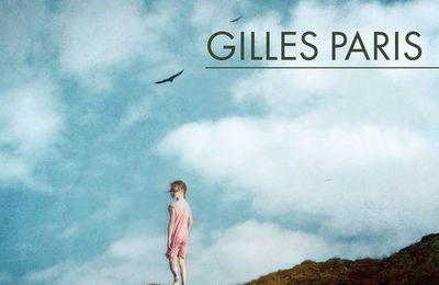 *LE VERTIGE DES FALAISES* Gilles Paris* Éditions Plon, distribué par Interforum* par Lynda Massicotte*