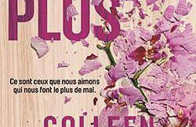 *JAMAIS PLUS* Colleen Hoover* Hugo Romans* par Martine Lévesque*